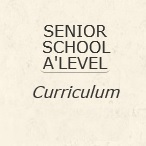Senior A'level Curriculum