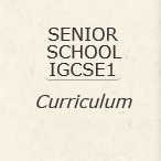Senior IGCSE 1 Curriculum