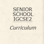 Senior IGCSE 2 Curriculum