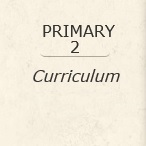 Primary 2 Curriculum