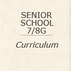 Senior School 7 & 8 G Curriculum