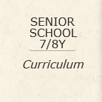 Senior School 7 & 8 Y Curriculum