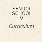Senior School 9 Curriculum